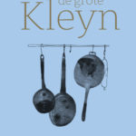 de grote Kleyn – culinair compendium