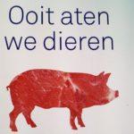 Roanne van Voorst: Ooit aten wij dieren